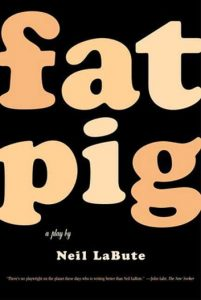 Fat Pig Neil Labute